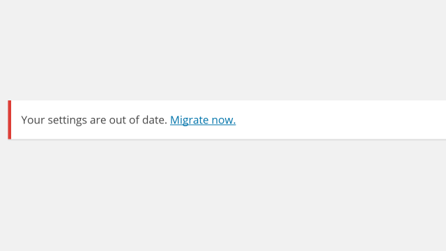 settings_are_out_of_date_migrate_now_message
